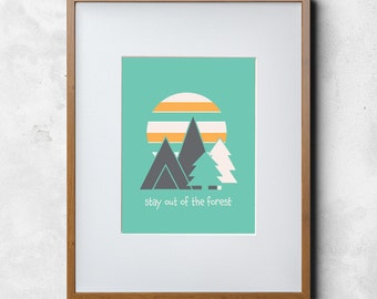 Stay Out of the Forest TEAL Instant Download & Print - 8.5x11 resizable - My Favorite Murder