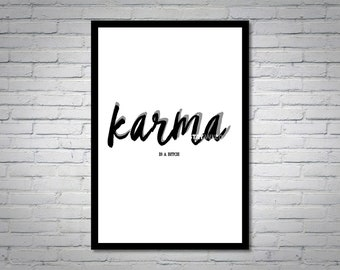 Karma is a B*tch Black and White Wall Art Print