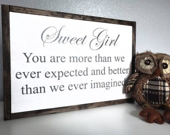 Sweet Girl You Are More Than We Ever Expected, wood sign, nursery sign, nursery decor