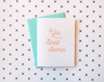 You Are My Spirit Animal letterpress card, typography neon friendship silly