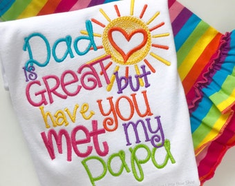 Customizable Grandpa shirt or bodysuit - But have you met my Papa, Papaw, Grandpa, etc - Father's Day shirt or bodysuit for girls