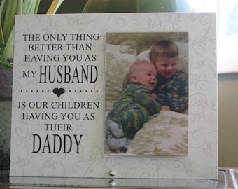 FATHER'S DAY Gift, Father's Day Frame, Daddy Frame, Daddy Gift, 4x6 photo