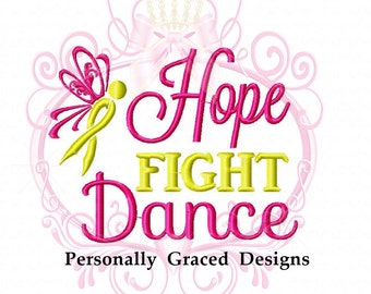 Instant Download Hope FIGHT Dance Cancer Ribbon Butterfly Machine Embroidery Design, 5x7, Childhood Cancer, Cancer Design, Cancer Awareness