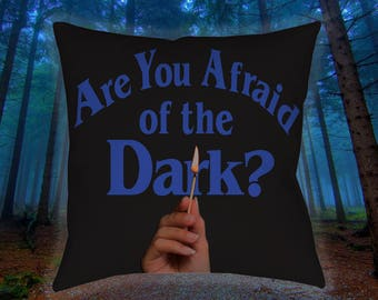 """Are Your Afraid of the Dark 14"""" Pillow"""