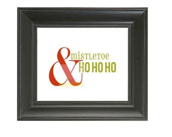 Holiday Art Print Poster Sign. Mistletoe & Ho Ho Ho Holiday Decoration . 8x10 A4 // Candy Cane Red Green