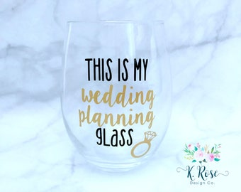 This Is My Wedding Planning Glass | Engagement Gift | Wedding Planning Glass | Bride To Be Gift | Engagement Wine Glass | Future Mrs. Glass
