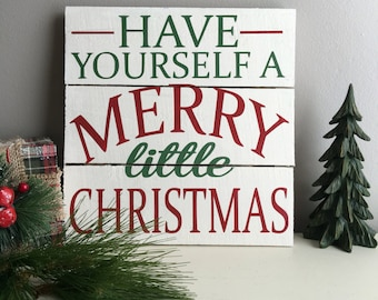 Have Yourself a Merry Little Christmas Wood Sign - Christmas Decorations - Holiday Decor - Christmas Song Sign - Christmas Signs