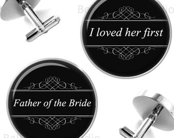 Classic Father of the Bride I Loved Her First Cufflinks Groomsmen Wedding Party Fathers Dads Men