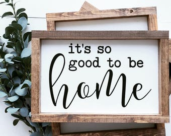 It's so good to be home, wood sign