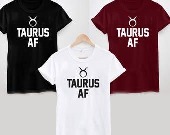 Taurus AF T-Shirt Funny Birthday Zodiac Gift