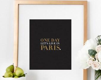 One Day Let's Live in Paris, Romantic Wall Art, Paris Inspirational Wall Print, Paris Bedroom Decor, Travel Paris Typography, Home Decor