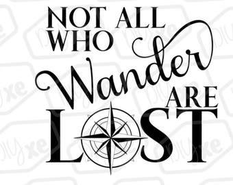 Not All Who Wander Are Lost Svg File // Cricut File // Cut File