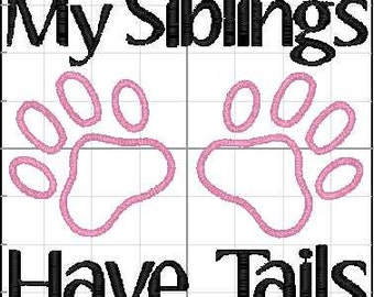 My Siblings Have Tails- Pet Owner Gift- Pet Family- Dog Gift- Cat Gift- Fur Baby- New Baby Gift- Shower Gift- Pet Gift- Baby Clothing-