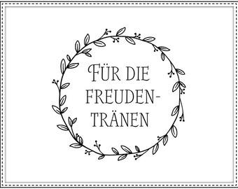 Rubber stamp FÜR DIE FREUDENTRÄNEN