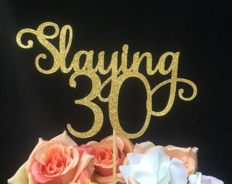 Any number gold glitter 30th birthday cake topper Slaying 30 cake topper 30th birthday cake topper