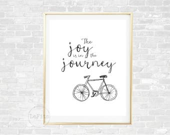The joy is in the journey, whimsical bicycle printable wall art, black and white lettering art, art to inspire, graduation gift