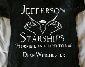Jefferson Starship SPN Dean Winchester Quote Tee/Tank Supernatural Inspired Design