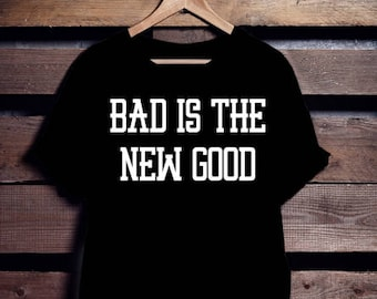 The new good is bad. T shirt. Franglais. Black