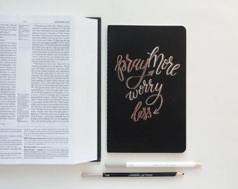 Prayer journal, Christian journal, Christian gift, Pray more worry less hand drawn Moleskine journal