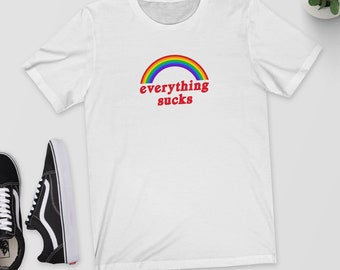 Everything Sucks - T-Shirt,Shirt,Top,Tee - S,M,L,XL,2XL - Black,White,Grey - Aesthetic Clothing - Aesthetic - Tumblr Clothing - Rainbow