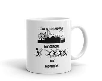 I'm a Grandma - My Circus. My Monkeys. Ceramic Coffee Cup Tea Mug Birthday or Mother's Day Gift Idea