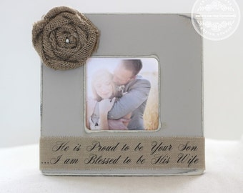 Parents Thank You Gift Wedding Parents of the Groom Personalized Picture Frame. He is proud to be your son I am blessed