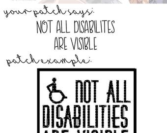 Not All Disabilities Are Visible | Patch | Choose Your Thread Color | Service Dog Patch