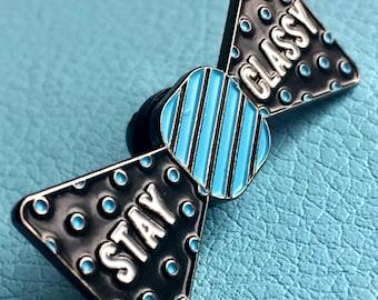 Stay Classy Enamel Pin