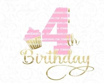 fourth birthday svg, 4th birthday svg - cupcake svg - svg birthday - svg first birthday - svg 4th birthday - .SVG .EPS ,DXF- Zemma Designs