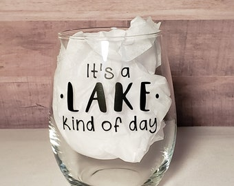 It's A Lake Kind Of Day Stemless Wine Glass