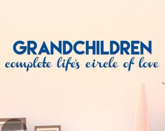 Grandchildren Complete Life's Circle Of Love Vinyl Wall Decal Sticker