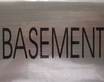 Basement Sign (BRUSHED ALUMINUM)