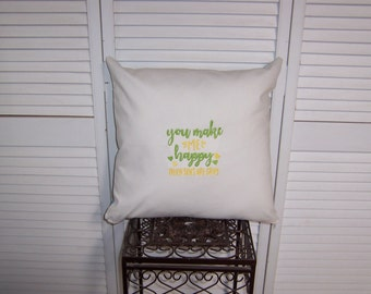 """Cover and Pillow - machine embroidery """"you make me happy"""" quote"""
