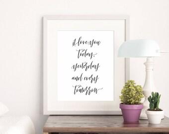 Printable. I love you, I love you today, yesterday and every tomorrow, bedroom printable, anniversary gift idea, nursery wall art, nursery