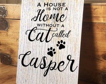 Personalised Cat Name Vintage Metal Wall Sign - Kitten plaque - A4 Aluminium plaque - A house is not a home - 200mm x 300mm
