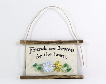 Paper Quilled Magnet 414 - Friends are flowers for the heart, Hostess Gift, Best Friends Ornament, 3D Paper Quilling, Best Friend Gift