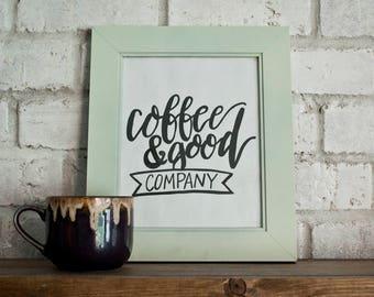 Coffee & Good Company // Hand-lettered Digital Print // Printable