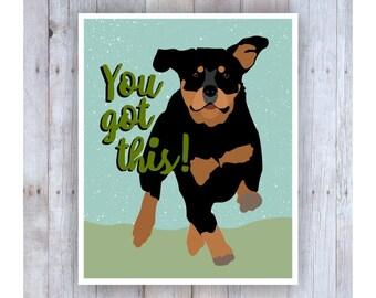 You Got This, Rottweiler Art, Black Dog, Dog Poster, Dog Print, Dog Picture, Dog Wall Decor, Pet Art, Rottweiler Gift, Rottweiler Sign