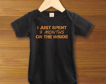 Bodysuit or Toddler Shirt, I Just Spent 9 Months On The Inside, Baby Bodysuit, Baby Shower Gift, Girls, Boys