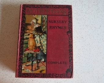 Mother Goose Nursery Rhymes Complete - Antique Illustrated Children's Literature Book