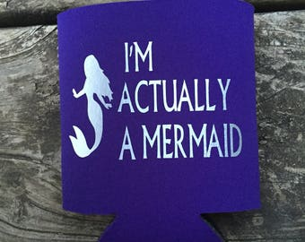 I'm Actually A Mermaid, can cooler- custom color