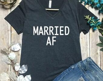 Married AF Shirt - Married AF T-Shirt - Funny Bride Shirt - Honeymoon Shirt - Bride Shirt - Just Married Shirt - Wedding Gift - Bride Gift