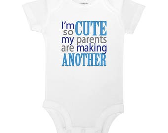 I'm So Cute My Parents Are Making Another - Expecting, Pregnancy Announcement / Reveal, Baby One Piece or Toddler / Children's T-shirt