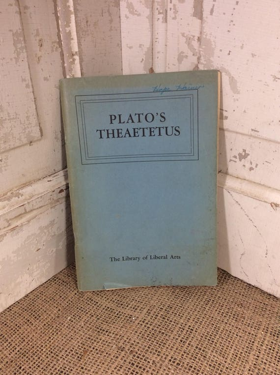 Platos Theaetetus reprint 1955, The Library of Liberal Arts Oskar Piest general editor, Socrates, words of knowledge