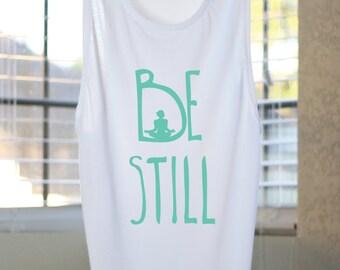 Be Still Flowy Muscle Tank - Yoga Shirt - Flowy tank - Yoga Top - Yoga Clothes - Women's Yoga Tops - Women's Yoga - Gift For Yoga Lover