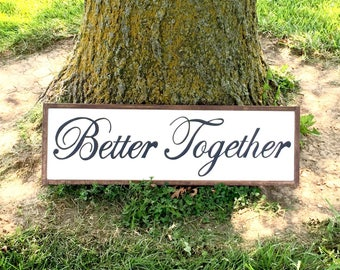 Better Together Sign, Wall Art, Gallery Wall Art, Typography, Word Art, Farmhouse Style, Farmhouse Sign, Wedding, Anniversary