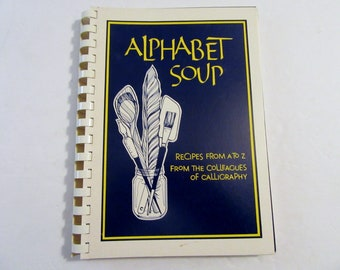 ALPHABET SOUP COOKBOOK, Colleagues of Calligraphy, 1982 cookbook