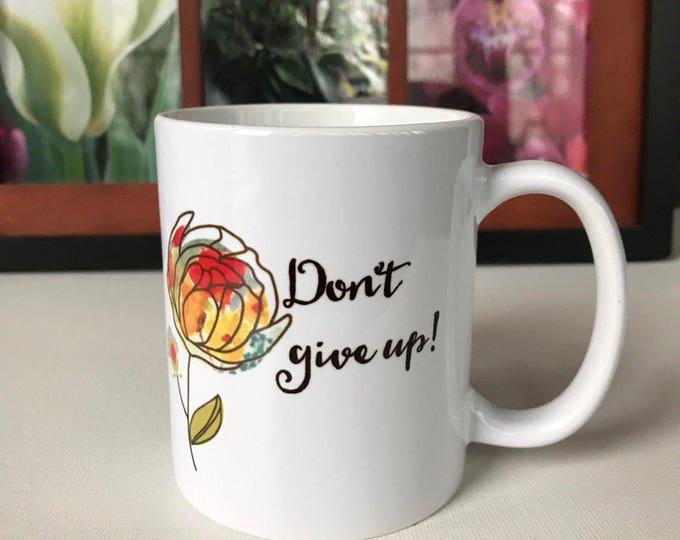 Don't Give Up! Mug
