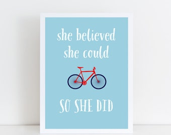 Bicycle Print, She Believed She Could So She Did, Gift for Cyclist, Bicycle Print, Bicycle Gift