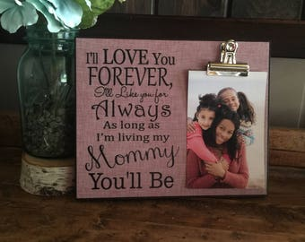 Gift for Mom, I'll Love You Forever I'll Like You For Always, Mother's Day Gift, Birthday Gift, Christmas Gift